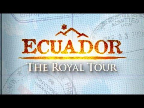 The Royal Tour Ecuador turismo inversionistas