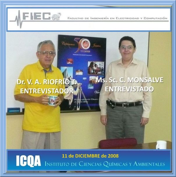 Ms. Sc. CARLOS T. MONSALVE A. (ENTREVISTADO) y Dr. V. A. RIOFRO T. (ENTREVISTADOR)