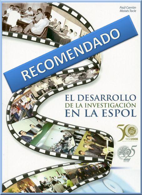 """""""EL DESARROLLO DE LA INVESTIGACIÓN EN LA ESPOL"""" AUTORES P. CARRIÓN M. y M. TACLE   G. 2008"""