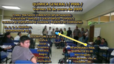 QUÍMICA GENERAL I / COMPAÑERO RESPONSABLE P006 /  Viernes 16 01 09 / Sr. Alex Delgado
