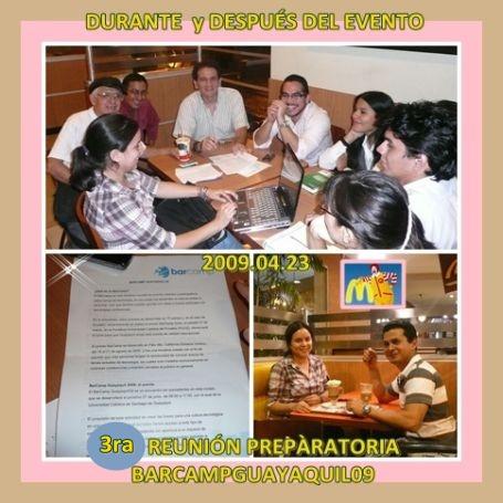 Durante y después de la 3ra Reunión Preparatoria BarCampGuayaquil09 2009.04.23