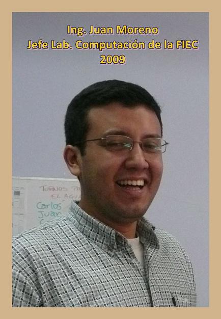 Ing. Juan Moreno, Jefe Lab. Computación de la FIEC 2009