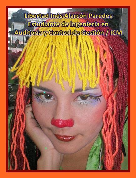 Srta. Libertad Alarcón P. Estudiante de  Ing. Auditoría y Control de Gestión ICM.