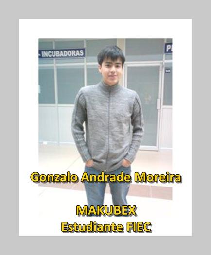Gonzalo Andrade Moreira, MAKUBEX,  Estudiante FIEC