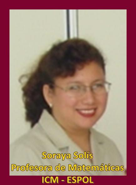Soraya Solís, Profesora de Matemáticas, ICM, ESPOL, Guayaquil, Ecuador