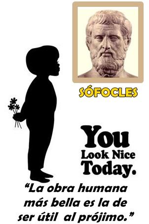 You look nice today, Sófocles