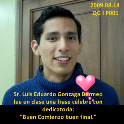 Sr. Luis Gonzaga Bermeo, P001, Frase Celebre