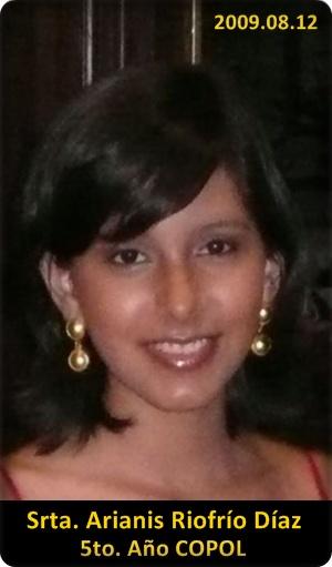 Srta. Arianis Riofrío Díaz, 5to. año COPOL
