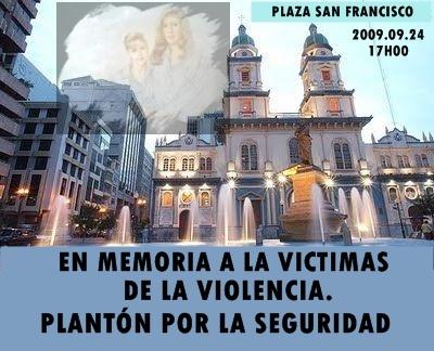 PLAZA SAN FRANCISCO, 17H00, PLANTÓN POR LA SEGURIDAD