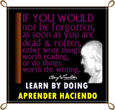 LEARN BY DOING aprender haciendo Ben Franklin