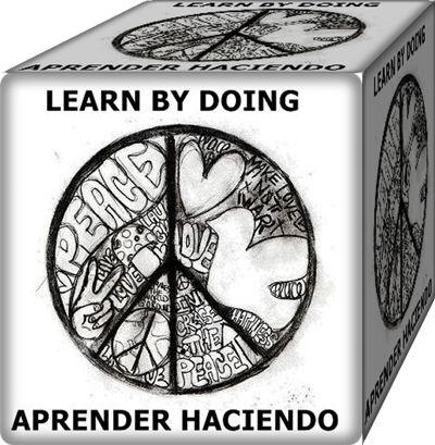 LEARN BY DOING, APRENDER HACIENDO, RESPETEMONOS UNOS A OTROS
