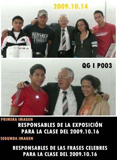 RESPONSABLES DE LA EXPOSICIÓN Y LAS FASES CELEBRES DE LA CLASE DEL 2009.10.16