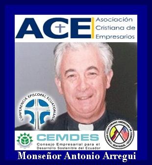 CONVERSATORIO: LA DOCTRINA SOCIAL DE LA IGLESIA Y LOS NEGOCIOS EMPRESARIALES CON EL MONSEÑOR ANTONIO ARREGUI