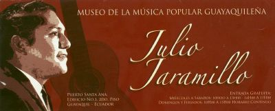 INVITAMOS AL MUSEO DE LA MUSICA POPULAR, JULIO JARAMILLO