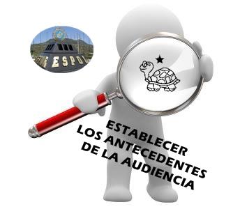 ESTABLECER LOS ANTECEDENTES DE LA AUDIENCIA