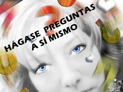 HÁGASE PREGUNTAS ASÍ MISMO