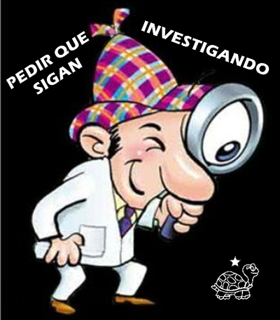 PEDIR QUE SIGAN INVESTIGANDO